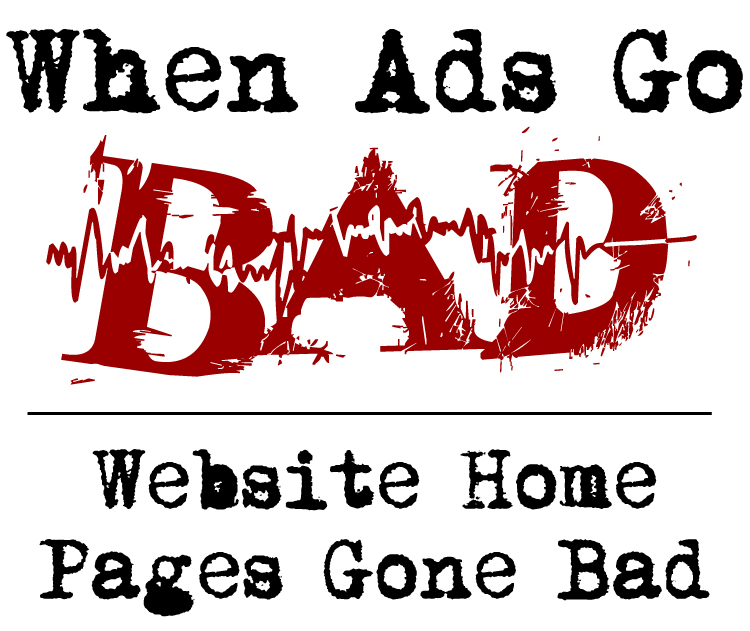 When Ads Go Bad graphic - Website Home Pages Gone Bad