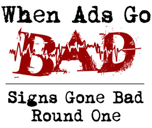 bad, funny, gone, sign, signs, store, street, marketing, fails, market yourself