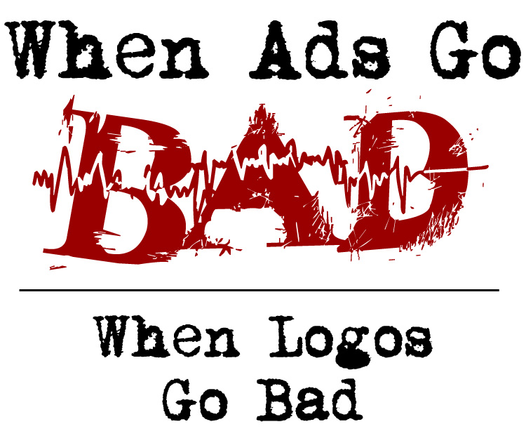 When Ads Go Bad graphic - When Logos Go Bad