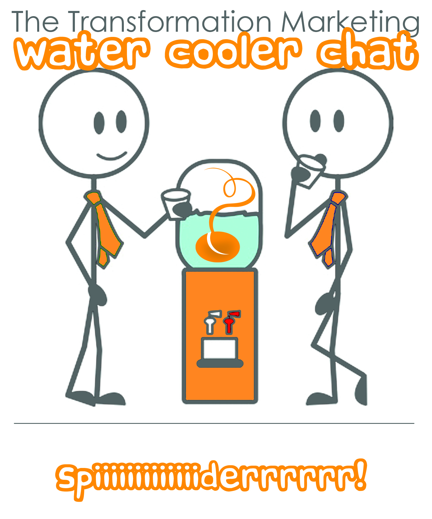The Transformation Marketing Water Cooler Chat - spider!