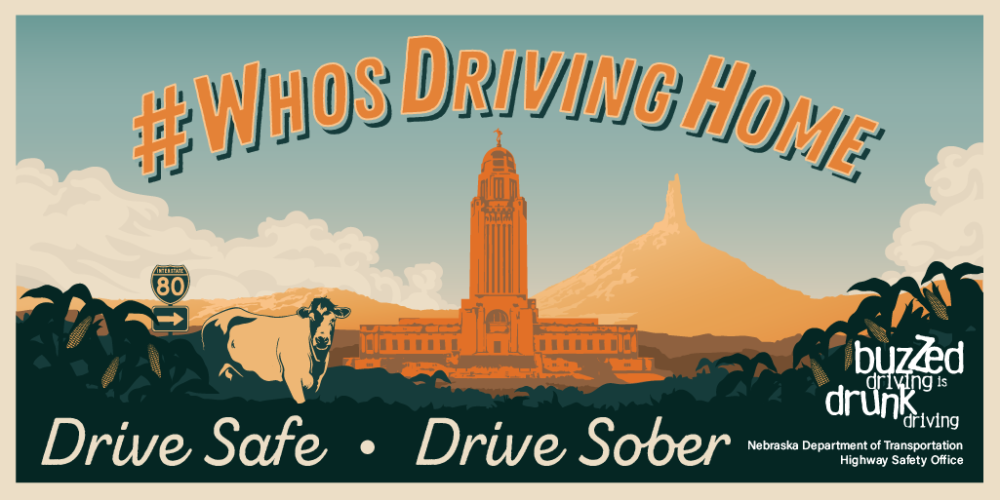 Nebraska Department of Transportations: #WhosDrivingHome Campaign